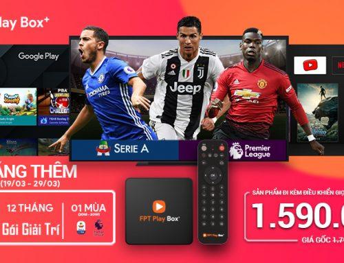 Tặng 02 tháng K+ miễn phí khi mua FPT Play box Plus 2019