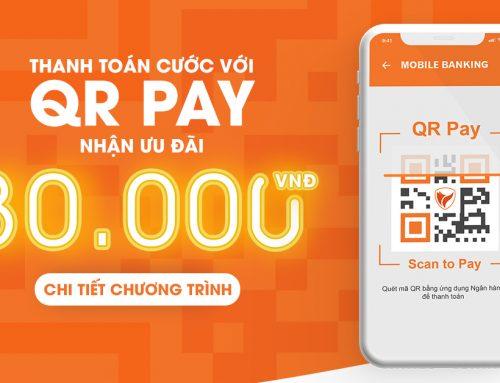 Nhận ngay 30.000 vnđ khi trả trước QR Pay