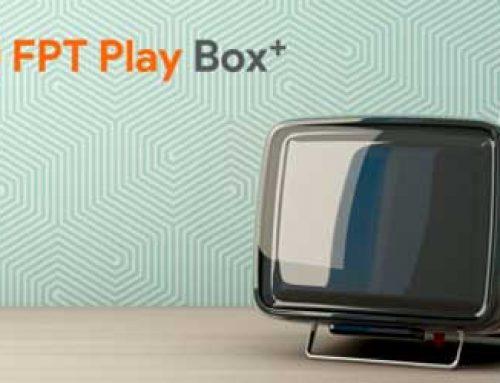 Dễ dàng biến chiếc tivi thường thành SmartTV với FPT Play box