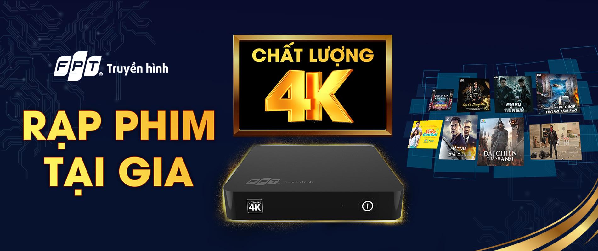Truyền hình 4K FPT , thông minh tiên tiến , chất lượng tuyệt hảo